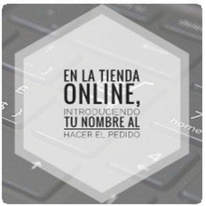 En la tienda online, introduciendo tu nombre al hacer el pedido