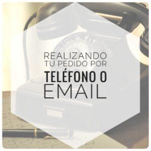Realizando tu pedido por teléfono o email